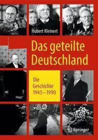 Das geteilte Deutschland - Hubert Kleinert |