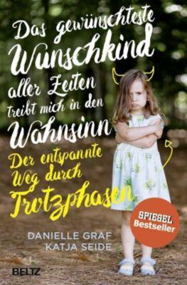 Das gewünschteste Wunschkind aller Zeiten treibt mich in den Wahnsinn, Danielle Graf, Katja Seide