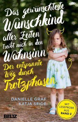 Das gewünschteste Wunschkind aller Zeiten treibt mich in den Wahnsinn, Katja Seide, Danielle Graf