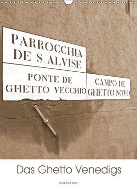 Das Ghetto Venedigs (Wandkalender 2019 DIN A3 hoch), Claudia Schimon