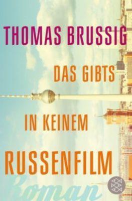 Das gibts in keinem Russenfilm - Thomas Brussig |
