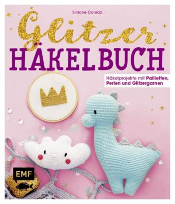 Das Glitzer-Häkelbuch - Simone Conrad |