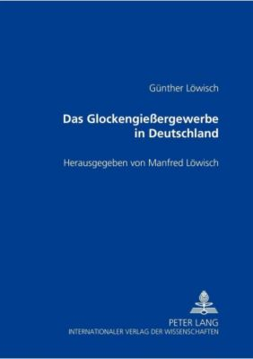Das Glockengießergewerbe in Deutschland, Günther Löwisch
