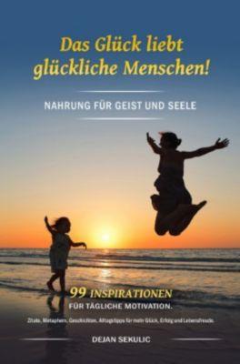 Das Glück liebt glückliche Menschen! - Dejan Sekulic |