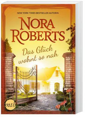 Das Glück wohnt so nah, Nora Roberts