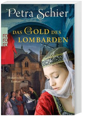 Das Gold des Lombarden, Petra Schier