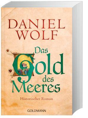 Das Gold des Meeres - Daniel Wolf |