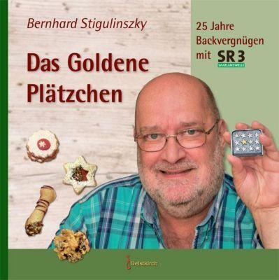 Das Goldene Plätzchen - Bernhard Stigulinszky |