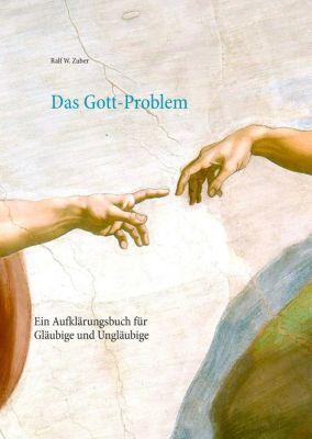 Das Gott-Problem, Ralf W. Zuber
