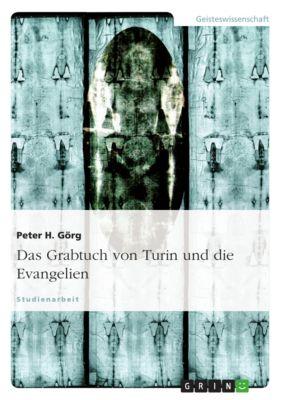 Das Grabtuch von Turin und die Evangelien, Peter H. Görg