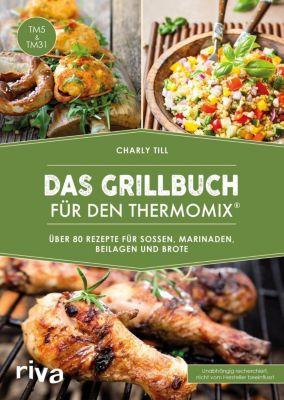 Das Grillbuch für den Thermomix® - Charly Till |