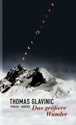 Das größere Wunder, Thomas Glavinic