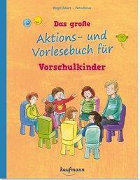 Das große Aktions- und Vorlesebuch für Vorschulkinder - Birgit Ebbert  