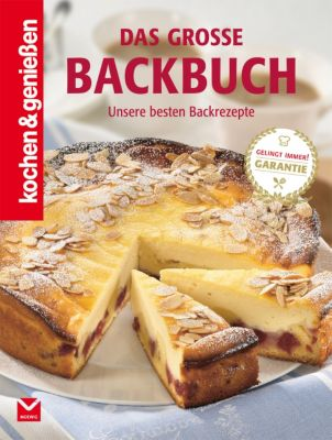 Das große Backbuch, Kochen & Genießen