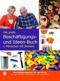 Das große Beschäftigungs- und Ideenbuch für den demenzkranken Menschen - Linus Paul |