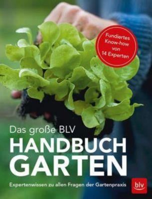 Das große BLV Handbuch Garten, Wolfram Franke, u.a.