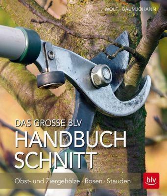 Das grosse BLV Handbuch Schnitt, Rosa Wolf, Peter Baumjohann, Dorothea Baumjohann