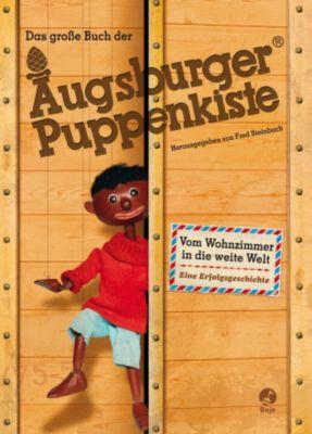 Das große Buch der Augsburger Puppenkiste, Fred Steinbach, Barbara van den Speulhof