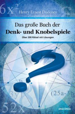 Das große Buch der Denk- und Knobelspiele - Henry E. Dudeney |