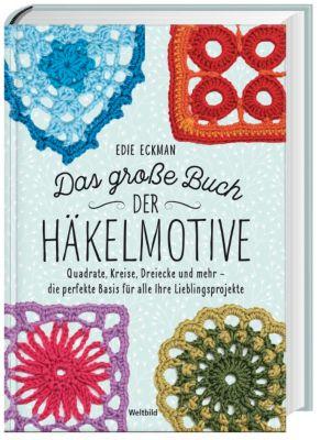 Das große Buch der Häkelmotive, Edie Eckman