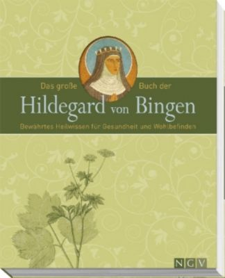 Das große Buch der Hildegard von Bingen