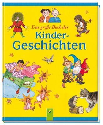 Das große Buch der Kindergeschichten, Theodor Storm, Heinrich Hoffmann, Wilhelm Busch