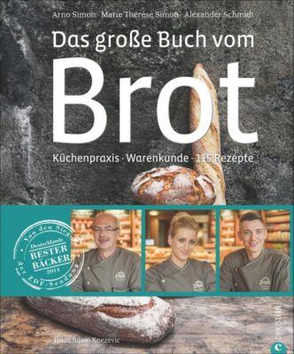 Das große Buch vom Brot, Marie Thérèse Simon, Silvio Knezevic, Alexander Schmidt
