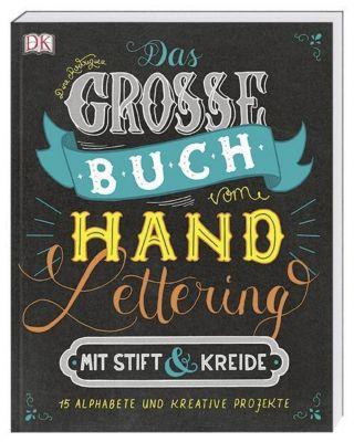 Das grosse Buch vom Handlettering mit Stift & Kreide, Dina Rodriguez