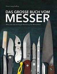 Das große Buch vom Messer - Oliver Lang-Geffroy |