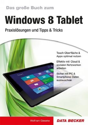 Das grosse Buch zum Windows 8 Tablet, Wolfram Gieseke