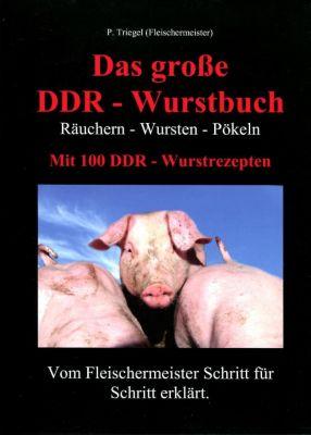 Das große DDR - Wurstbuch - Peggy Triegel |