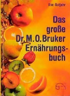 Das große Dr. Max Otto Bruker Ernährungsbuch - Ilse Gutjahr |