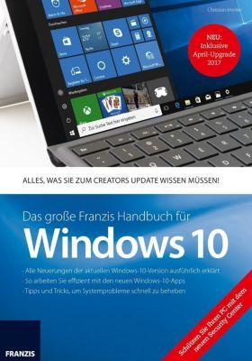Das grosse Franzis Handbuch für Windows 10 Update 2017, Christian Immler