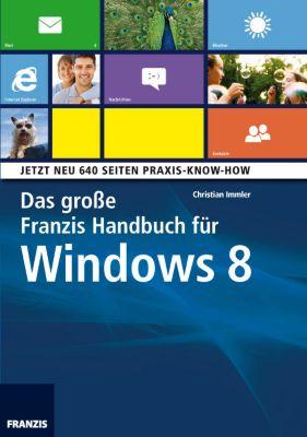 Das große Franzis Handbuch für Windows 8, Christian Immler