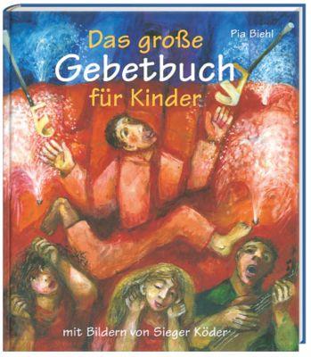 Das große Gebetbuch für Kinder, Pia Biehl