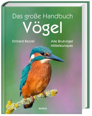 Das große Handbuch Vögel - Einhard Bezzel |