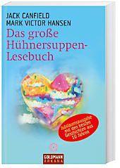 Das große Hühnersuppen-Lesebuch, Jack Canfield, Mark V. Hansen