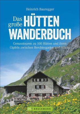 Das große Hüttenwanderbuch - Heinrich Bauregger pdf epub