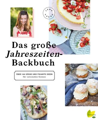 Das große Jahreszeiten-Backbuch, Lena Fuchs