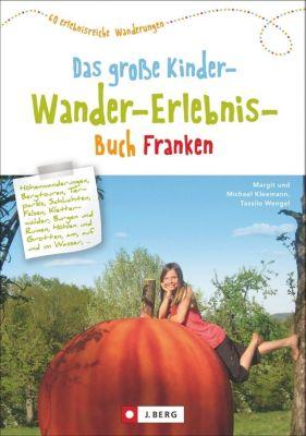 Das grosse Kinder-Wander-Erlebnis-Buch Franken, Margit Kleemann, Michael Kleemann, Tassilo Wengel