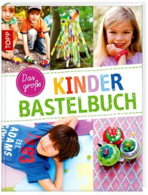 Das grosse Kinderbastelbuch, Sabine Heruday, Birgit Kaufmann, Pascale Adrienne Lamm, Tanja Neukircher, Andrea Wegener