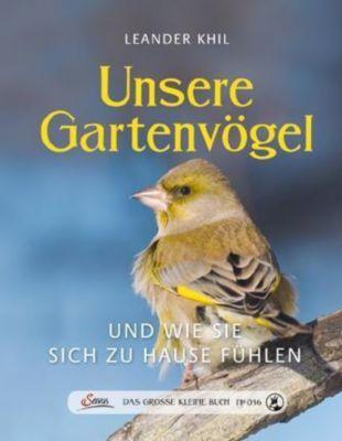 Das große kleine Buch: Unsere Gartenvögel - Leander Khil |