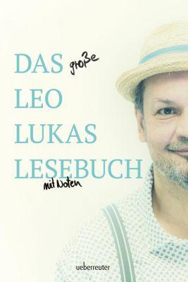 Das große Leo Lukas Lesebuch - Leo Lukas |