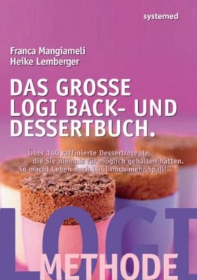 Das große LOGI Back- und Dessertbuch, Heike Lemberger, Franca Mangiameli