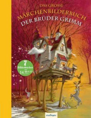 Das grosse Märchenbilderbuch der Brüder Grimm, Wilhelm Grimm, Jacob Grimm