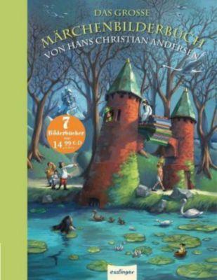 Das grosse Märchenbilderbuch von Hans Christian Andersen, Hans Christian Andersen