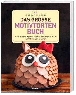 Das grosse Motivtortenbuch, Sandra Schumann