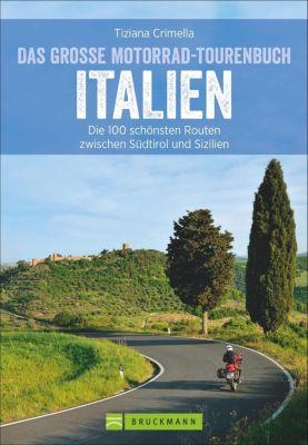 Das große Motorrad-Tourenbuch Italien, Tiziana Crimella