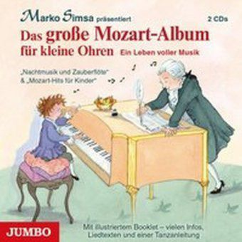 das gro e mozart album f r kleine ohren 2 audio cds h rbuch. Black Bedroom Furniture Sets. Home Design Ideas