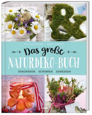 Das große Naturdeko Buch, Anke Schütz, Eva Neumann
